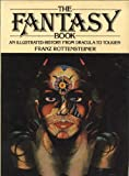 The Fantasy Book: An Illustrated History from Dracula to Tolkein (0020535600) by Rottensteiner, Franz