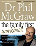 The Family First Workbook (0743285271) by McGraw, Phillip C.