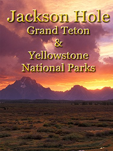 Jackson Hole, Grand Teton and Yellowstone National Parks