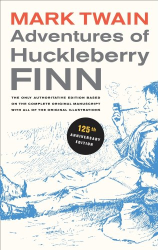 Adventures of Huckleberry Finn: The only authoritative...