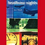 Heathrow Nights | Jan Mark