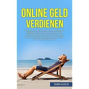 Online Geld verdienen: Wie Sie mit Kindle Publishing zwischen 3000 und 10000 Euro passives Einkommen