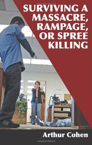 Surviving A Massacre, Rampage Or Spree Killing