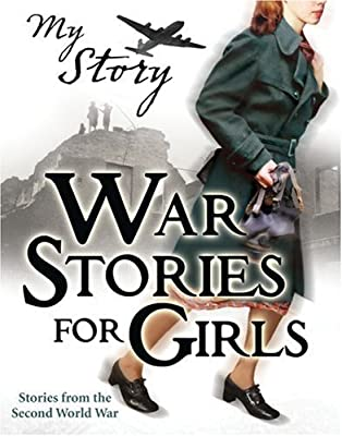 War Stories for Girls (My Story Collections)