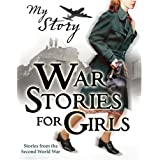 War Stories for Girls (My Story Collections)by Jill Atkins