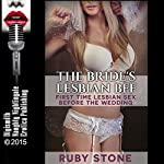 The Bride's Lesbian BFF: First Time Lesbian Sex Before the Wedding | Ruby Stone