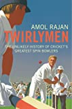 Twirlymen: The Unlikely History of Crick...