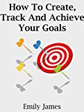 img - for How To Create, Track And Achieve Your Goals book / textbook / text book