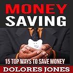 Money Saving: 15 Ways To Save Money | Dolores Jones