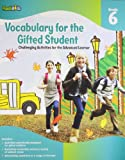 Vocabulary for the Gifted Student: Challenging Activities for the Advanced Learner, Grade 6