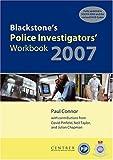 Blackstone's Police Investigators' Workbook 2007 (0199207321) by Connor, Paul