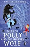 Tales of Polly and the Hungry Wolf (A...
