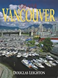 Greater Vancouver (Paperback) (1551532514) by Douglas Leighton