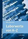 Laborwerte von A-Z (Pflegekompakt)