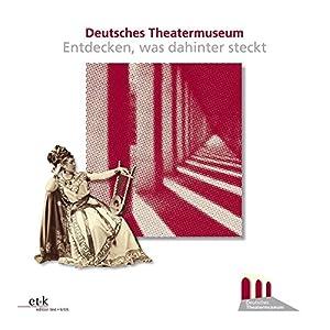 Deutsches Theatermuseum: Entdecken, was dahinter steckt!