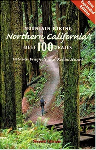 Mountain Biking Northern California's Best 100 Trails