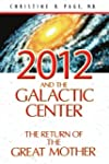 2012 and the Galactic Center: The Ret...