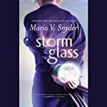 Storm Glass (       UNABRIDGED) by Maria V. Snyder Narrated by Jennifer Van Dyck