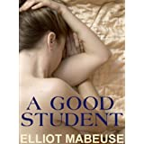 A Good Student ~ Elliott Mabeuse
