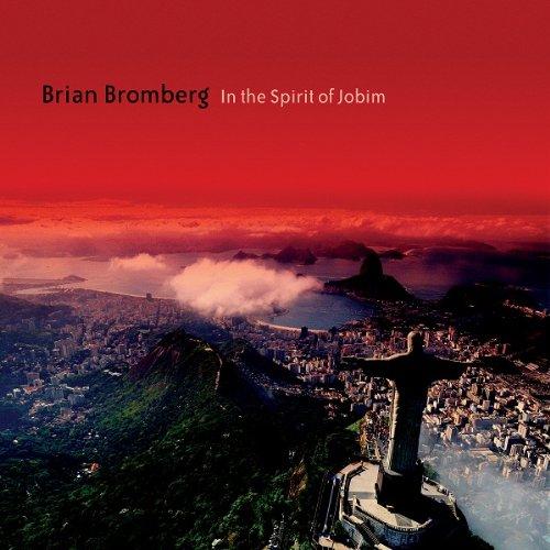 Brian Bromberg - In The Spirit Of Jobim - Zortam Music