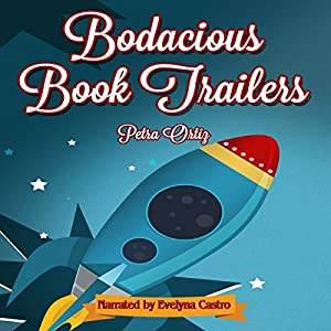 Bodacious Book Trailers Audiobook