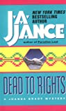 Dead to Rights (Joanna Brady Mysteries, Book 4) (0380724324) by Jance, J.A.