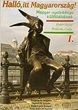 img - for Hallo, itt Magyarorszag!: Magyar Nyelvkonyv Kulfoldieknek - Vol. I book / textbook / text book