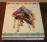 echange, troc David W Penney - L'Art des Indiens d'Amérique du Nord