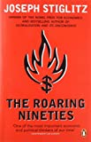 The Roaring Nineties: Why We're Paying the Price for the Greediest Decade in History (0141014318) by Stiglitz, Joseph E.