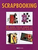 echange, troc Esther Tremblay - Scrapbooking : 50 Idées pour créer et personnaliser vos albums