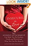 Insecure in Love: How Anxious Attachm...