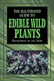 img - for The Illustrated Guide to Edible Wild Plants book / textbook / text book