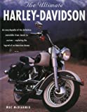 img - for The Ultimate Harley Davidson: An Encyclopedia Of The Definitive Motorbike From Classic To Custom - Exploring The Legend Of An American Dream book / textbook / text book