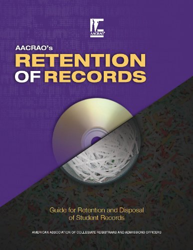 AACRAO's 2010 Retention of Records: Guide for Retention and Disposal of Student Records PDF