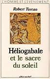 echange, troc Robert Turcan - Héliogabale et le sacre du soleil