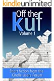 Off the KUF Volume 1: Short Fiction from the Kindle Users Forum (English Edition)