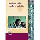 La Música En La Escuela: La Audición (EDITORIAL POPULAR)