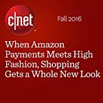 When Amazon Payments Meets High Fashion, Shopping Gets a Whole New Look | Ben Fox Rubin