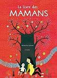 vignette de 'Le livre des mamans (Mariana Ruiz Johnson)'