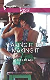 Faking It to Making It (Harlequin Kiss)