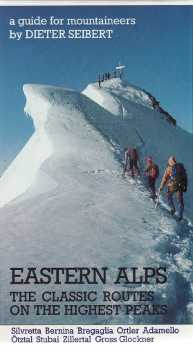 Eastern Alps: The Classic Routes on the Highest Peaks (Teach Yourself)