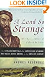 A Land So Strange: The Epic Journey o...