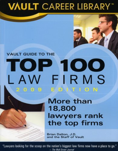 Vault Guide to the Top 100 Law Firms, 2009 edition: 11th Edition