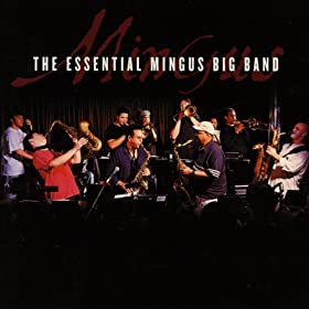 The Essential Mingus Big Band
