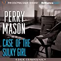 Perry Mason and the Case of the Sulky Girl: A Radio Dramatization Radio/TV Program by M. J. Elliott, Erle Stanley Gardner Narrated by Jerry Robbins,  The Colonial Radio Players