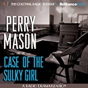 Perry Mason and the Case of the Sulky Girl: A Radio Dramatization | [M. J. Elliott, Erle Stanley Gardner]