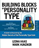 img - for Building Blocks of Personality Type: A Guide to Discovering the Hidden Secrets of the Personality Type Code book / textbook / text book