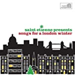 Saint Etienne Presents Songs For A Lo...