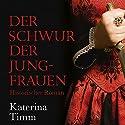 Der Schwur der Jungfrauen Hörbuch von Katerina Timm Gesprochen von: Nadine Heidenreich
