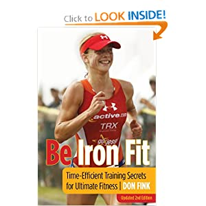 Be Iron Fit, 2nd: Time-Efficient Training Secrets for Ultimate Fitness [Paperback]
